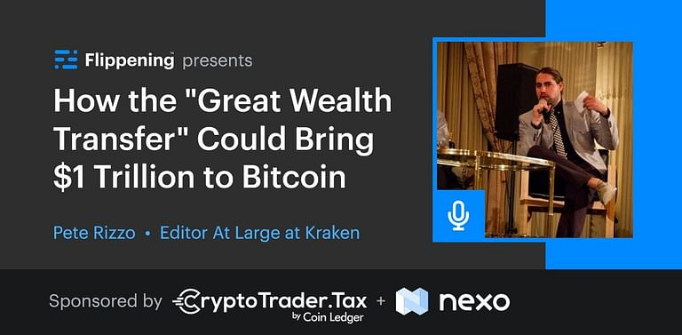 """How the """"Great Wealth Transfer"""" Could Bring $1 Trillion to Bitcoin w/ Pete Rizzo of Kraken (Ep. 0076)"""