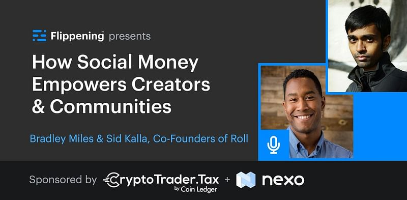 Social Money 101 (For Empowering Creators & Communities) w/ Bradley & Sid from Roll